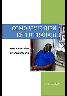 COMO VIVIR BIEN EN TU TRABAJO (Spanish Edition)