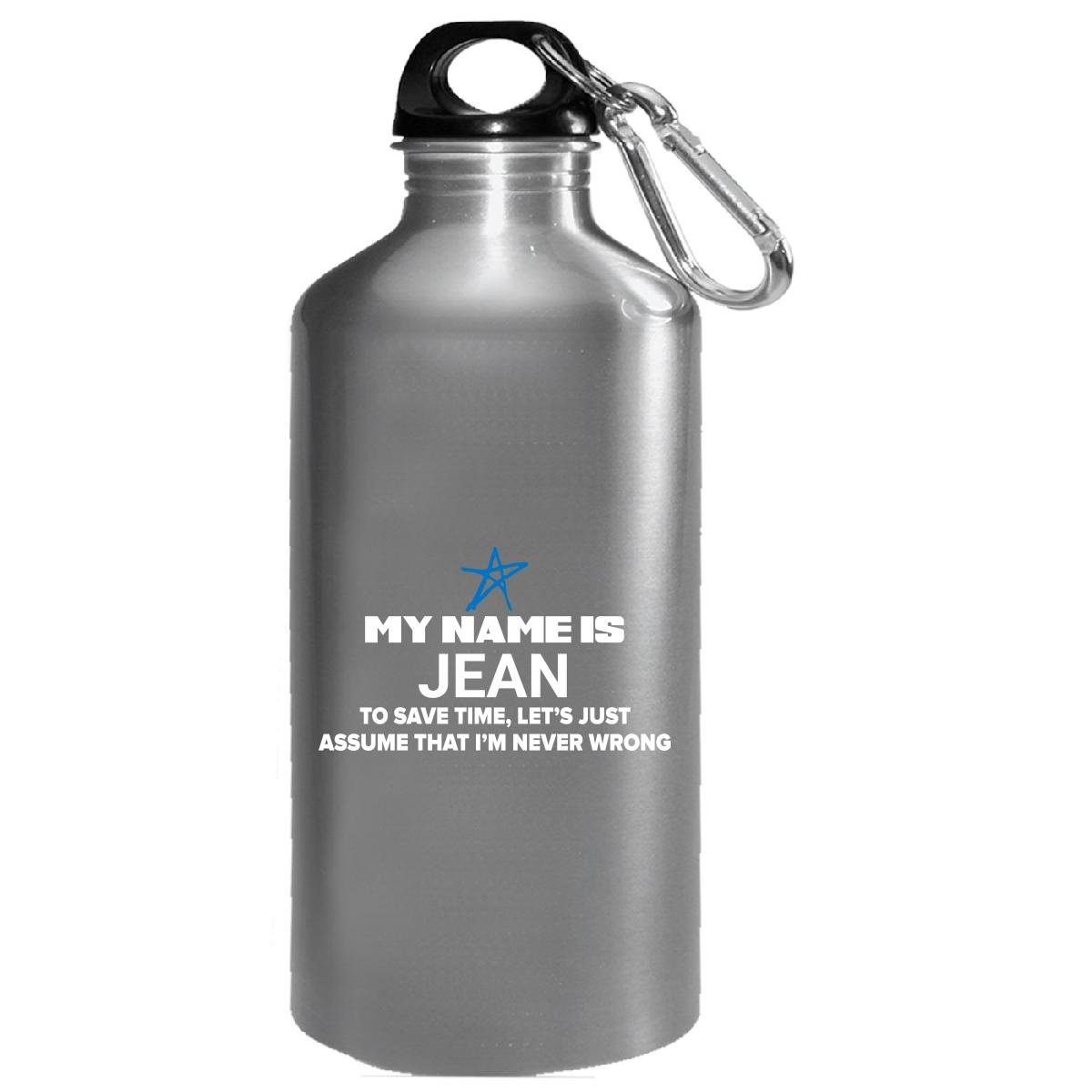 My Name Is Jean Let's Just Assume I'm Never Wrong - Water Bottle