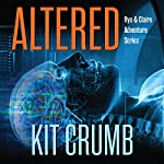Altered: Rye and Claire Adventure Series | Kit Crumb