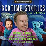 Ep. 4: Heinz Linge and the Terrible, Horrible, No Good, Very Bad Day With David Spade (Bedtime Stories for Cynics) | Nick Offerman,David Spade,Matt Lieb