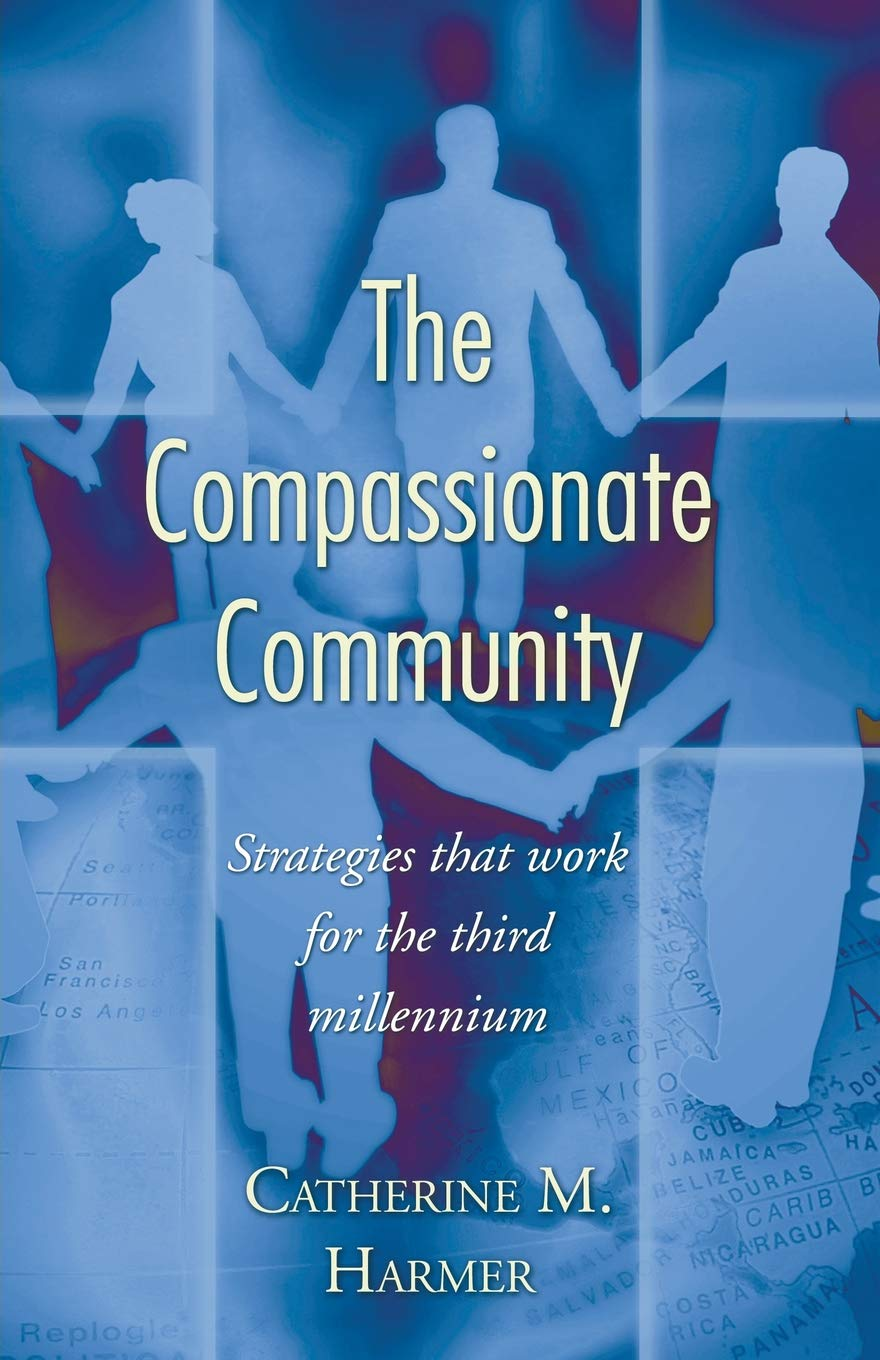 Download The Compassionate Community: Strategies that Work for the Third Millennium ebook