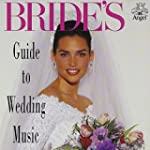 Weddings: Bride's Guide to Wedding Music
