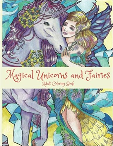 Amazon Magical Unicorns And Fairies Adult Coloring Book Unicorn Fairy Fantasy