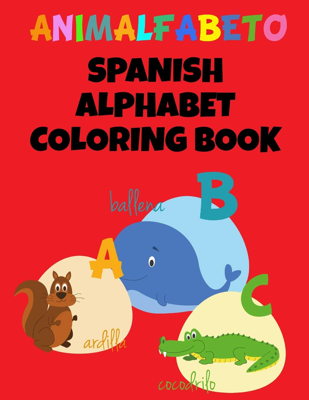 Animalfabeto Spanish Alphabet Coloring Book: Animals ...