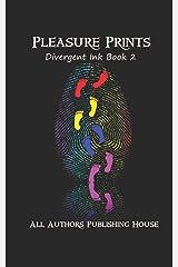 Pleasure Prints: Divergent Ink Book 2 Paperback