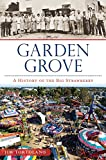 Garden Grove:: A History of the Big Strawberry (Brief History)
