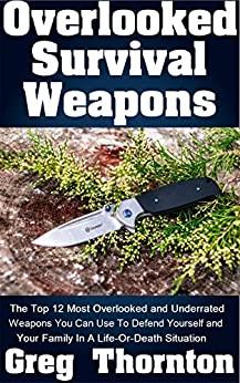 Overlooked Survival Weapons Life Death ebook product image