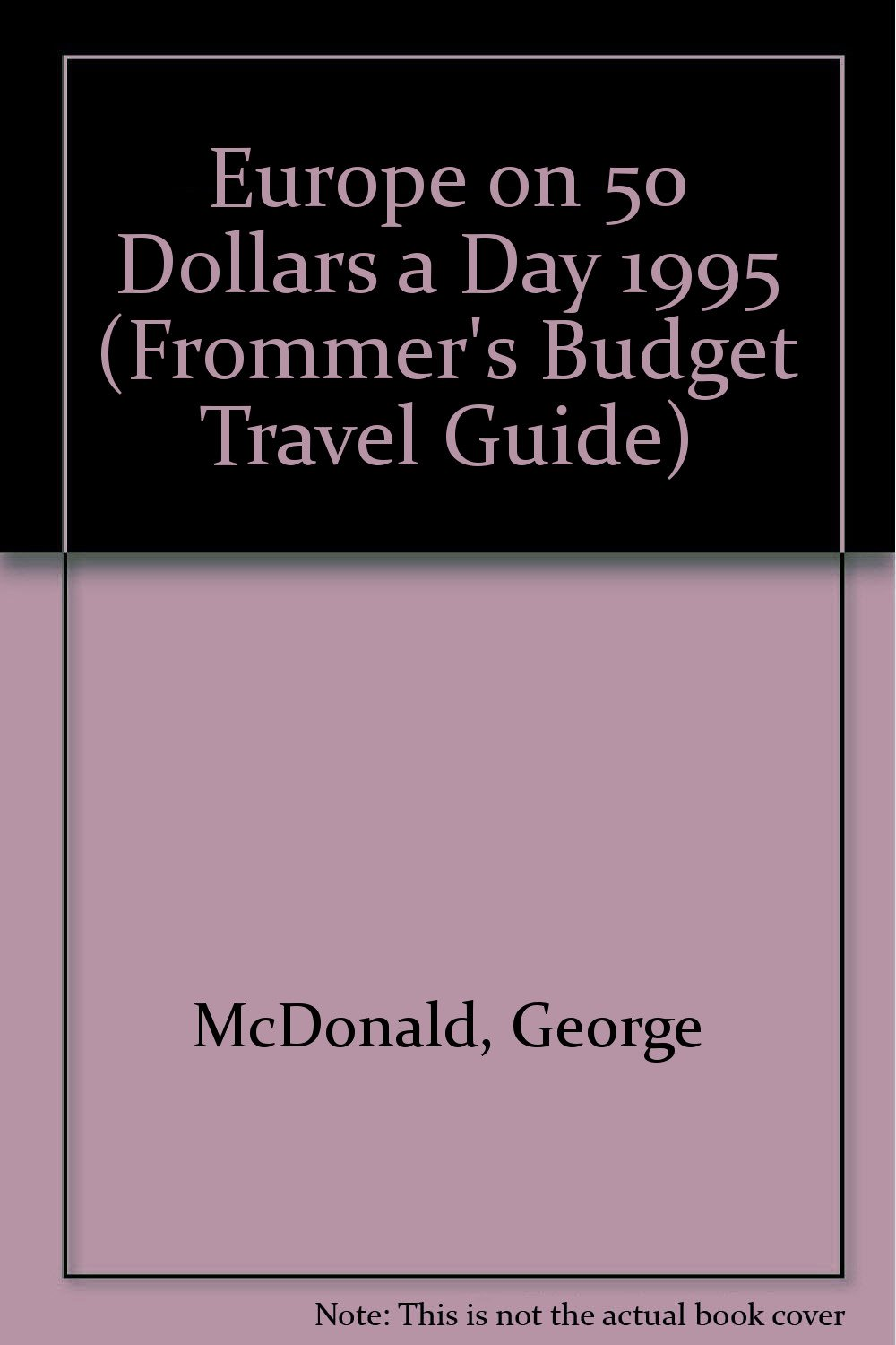 Frommer's Budget Travel Guide: Europe on $50 a Day, 1995 (Frommer's