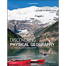 Discovering Physical Geography Canadian Edition WileyPLUS Card + Loose-Leaf Print Companion
