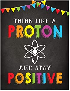 Andaz Press School Classroom Science Physics Teacher Wall Art Decor Poster Signs, 8.5x11-inch, Think Like a Proton and Stay Positive, 1-Pack, Unframed, Writer Author Kids Inspirational Quotes