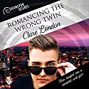Romancing the Wrong Twin: Dreamspun Desires Audiobook by Clare London Narrated by Rusty Topsfield