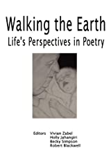Walking the Earth: Life's Perspective in Poetry Paperback
