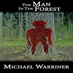 The Man in the Forest | Michael Warriner