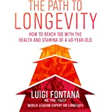 The Path to Longevity: How to reach 100 with the health and stamina of a 40-year-old