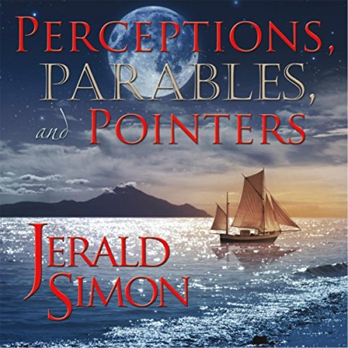 Perceptions, Parables, And Pointers