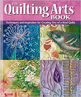 The Quilting Arts Book: Patricia Bolton: 9781596680999: Amazon.com ... : quilting artists - Adamdwight.com
