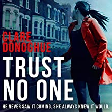 Trust No One: DI Mike Lockyer, Book 3 Audiobook by Clare Donoghue Narrated by Imogen Church