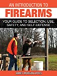 An Introduction to Firearms: Your Gui...