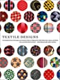 Textile Designs: Two Hundred Years of European and American Patterns Organized by Motif, Style, Color, Layout, and Period