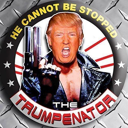 "6-PACK! - THE TRUMPENATOR DONALD TRUMP 2020 TERMINATOR CAMPAIGN BUTTON PIN Badge 2.25"" CANT STOP HIM! - SIX BUTTONS BULK LOT!"