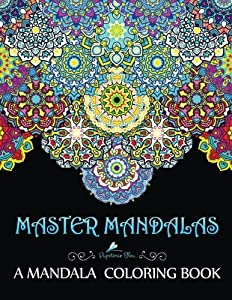 Master Mandalas Adult Coloring Book Complex Mandala Patterns Designs For Stress Relief Relaxation
