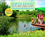 Earth Ponds Sourcebook: The Pond Owner's Manual and Resource Guide, Second Edition