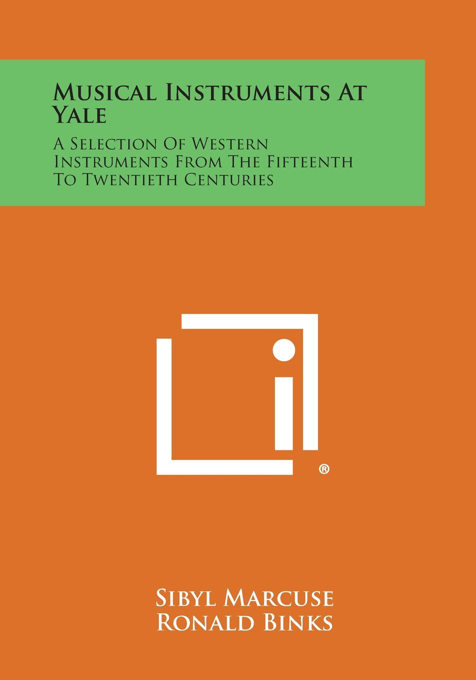 Read Online Musical Instruments at Yale: A Selection of Western Instruments from the Fifteenth to Twentieth Centuries PDF