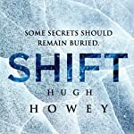 Shift Omnibus Edition: Shift 1-3, Silo Saga | Hugh Howey