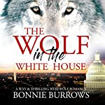 The Wolf in the White House | Bonnie Burrows