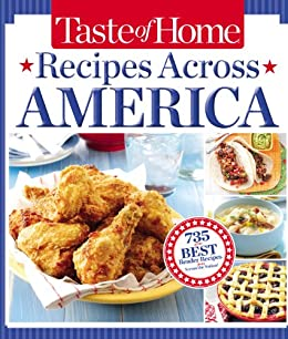 Taste of Home Recipes Across America: 735 of the Best Recipes from Across the Nation by [Taste of Home]