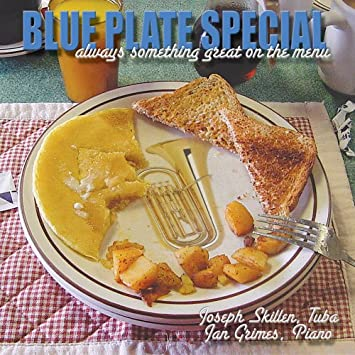Blue Plate Special always something great on the menu New Music for Tuba