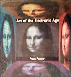 Art of the Electronic Age, Popper, Frank, 0810919281