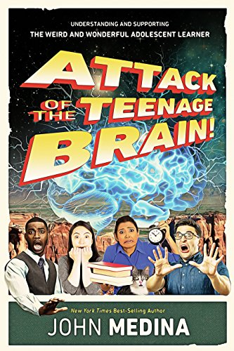 Attack of the Teenage Brain! Understanding and Supporting the Weird and Wonderful Adolescent Learner [John Medina] (Tapa Blanda)