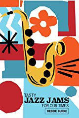 TASTY JAZZ JAMS FOR OUR TIMES Paperback