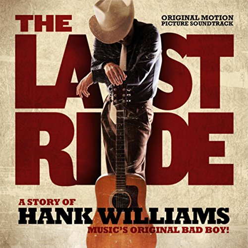 The Last Ride (A Story Of Hank Williams) (Original Motion Picture Soundtrack)