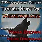 Triple Shot of Werewolves | Tonia Brown