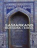 Samarkand, Bukhara, Khiva, Pierre Chuvin and Gerard Degeorge, 2080111698