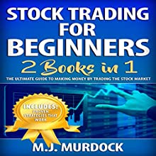 Stock Trading for Beginners: 2 Books in 1: The Ultimate Guide to Making Money by Trading the Stock Market Audiobook by M. J. Murdock Narrated by Weston Gritt