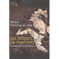 Briseurs de machines (Les): De Ned Ludd à José Bové