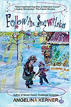 Follow the Snowflakes: A Christmas Novella by [Kerner, Angelina]