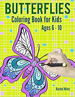 Butterflies - Coloring Book for Kids - Ages 6-10: Cute Happy ...
