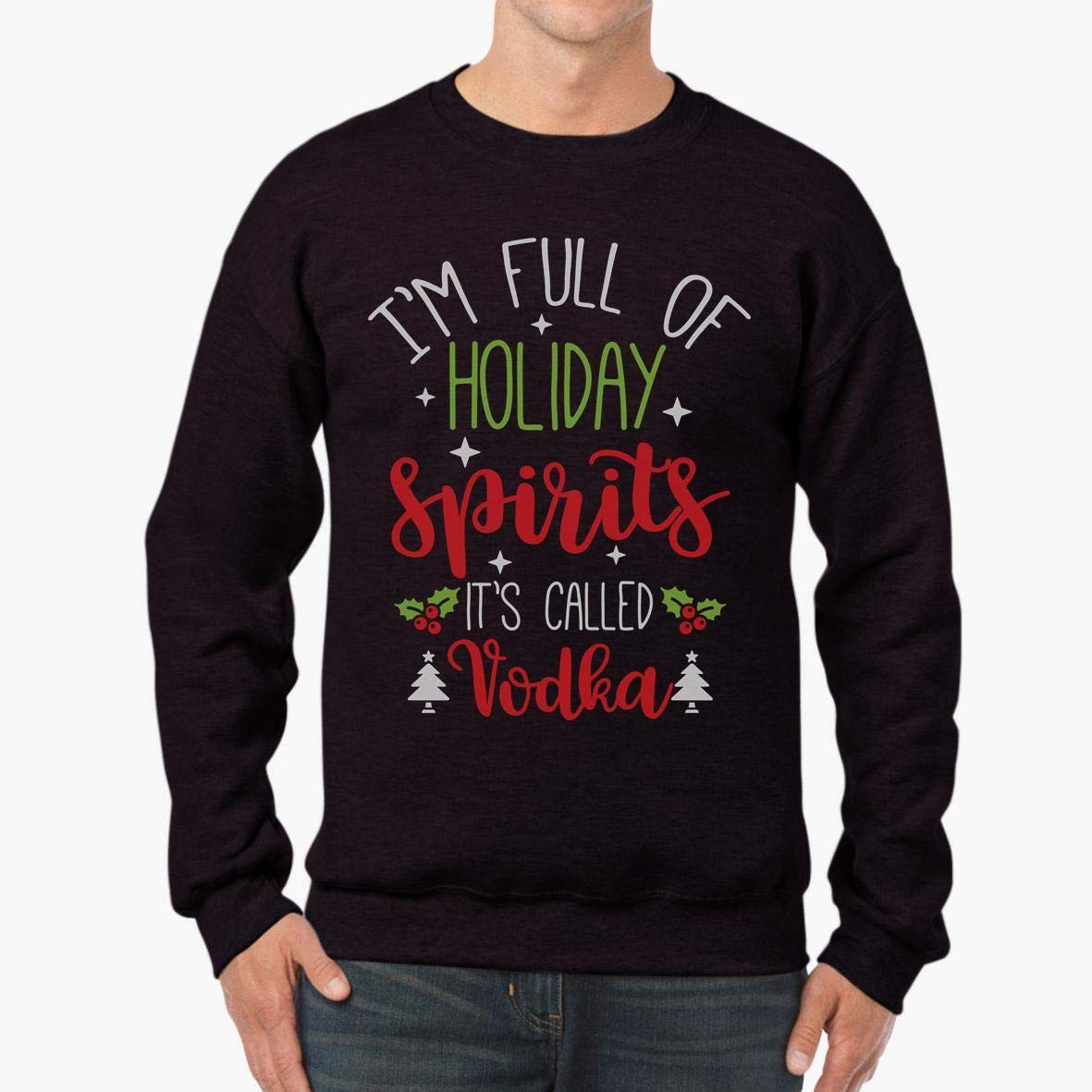 tee Doryti Full of Holiday Spirits Vodka Distressed Christmas Unisex Sweatshirt