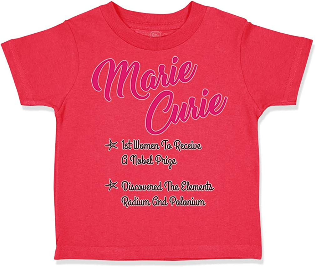 Custom Toddler T-Shirt Marie Curie 1St Women to Receive A Nobel Prize Cotton