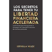 Los secretos para tener tu Libertad Financiera Acelerada
