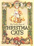 Twelve Days of Christmas Cats, Don Daily, 0762403845