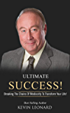 Ultimate Success!: Breaking The Chains Of Mediocrity To Transform Your Life!