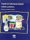 Tratado de Enfermería Infantil : Cuidados Pediátricos, Aguilar Cordero, María José, 8481745588