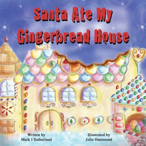 Santa Ate My Gingerbread House (Gingerbread House Stocking)