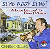 Blue Roof Blues: A Love Letter to New Orleans by Jon-Erik Kellso