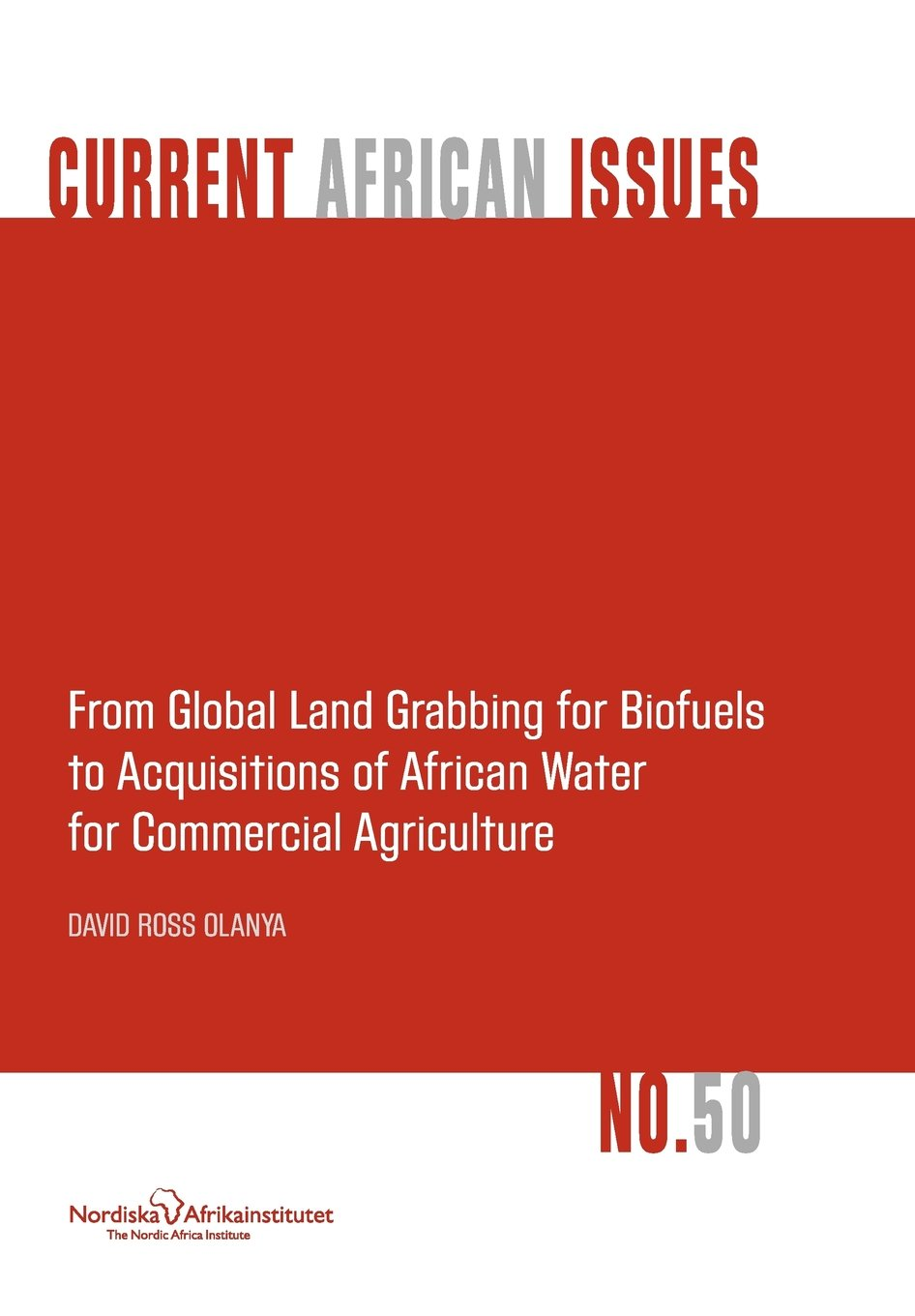 From Global Land Grabbing for Biofuels to Acquisitions of African Water for Commercial Agriculture ebook